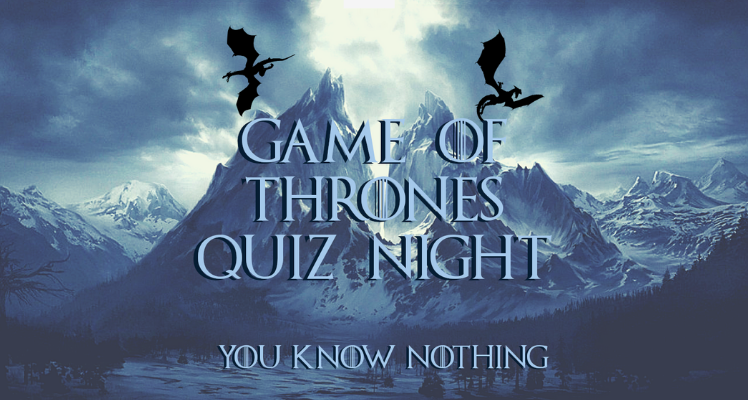 Game of Thrones Quiz Night - SOLD OUT