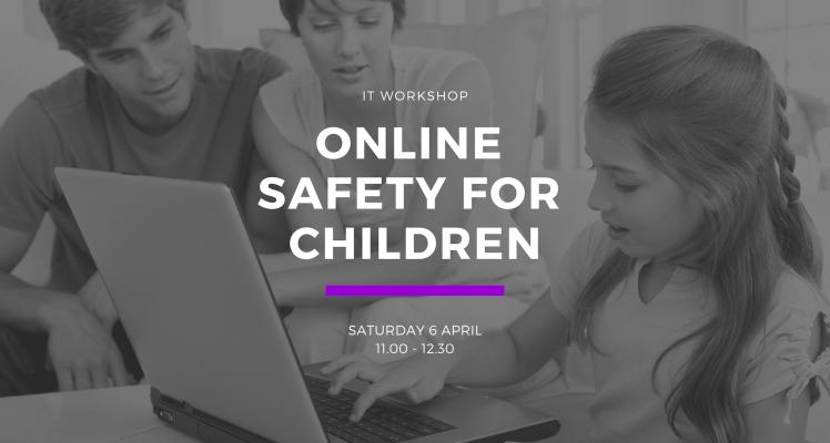 IT Workshop: Online Safety for Children