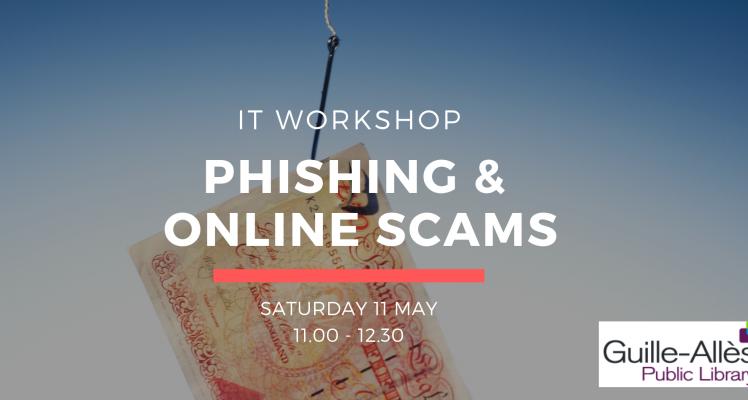 IT Workshop: Phishing & Online Scams