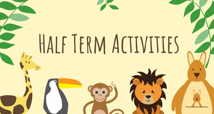 Half Term Activities